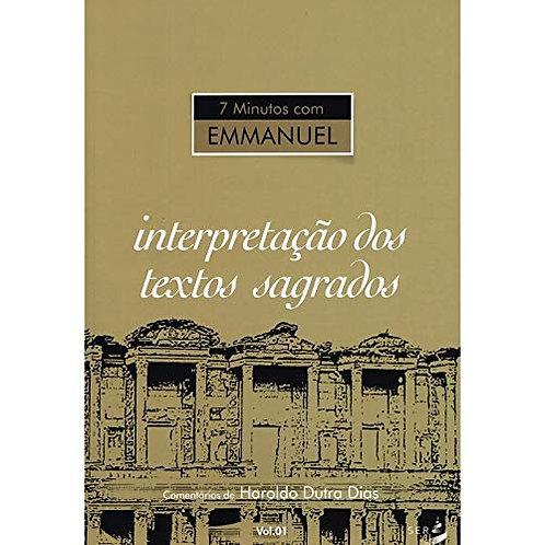 7 Minutos com Emmanuel - Interpretacao Dos Textos Sagrados - Vol 1
