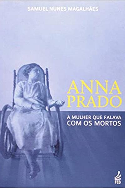 Anna Prado A Mulher Que Falava Com Os Mortos