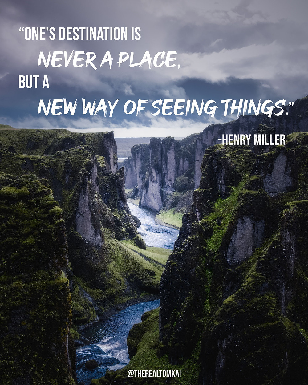 "Quote that says, ""One's destination is never a place, but a new way of seeing things."" by Henry Miller"