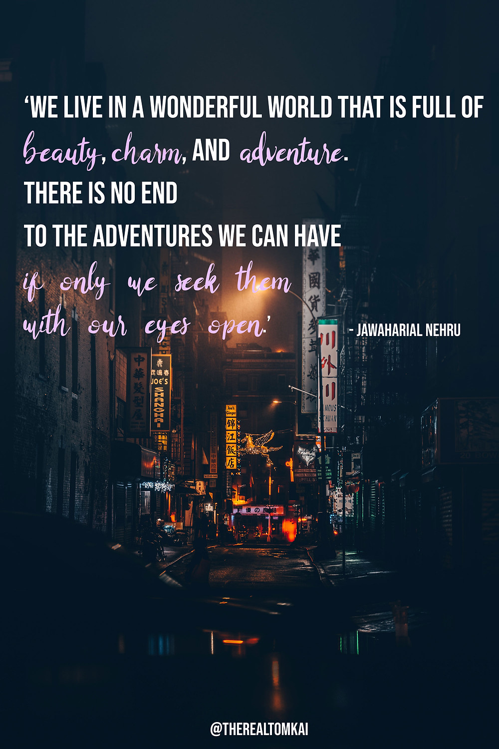 "Quote that says, ""We live in a wonderful world that is full of beauty, charm, and adventure. There is no end to the adventures we can have if only we seek them with our eyes open."" by Jawaharial Nehru"