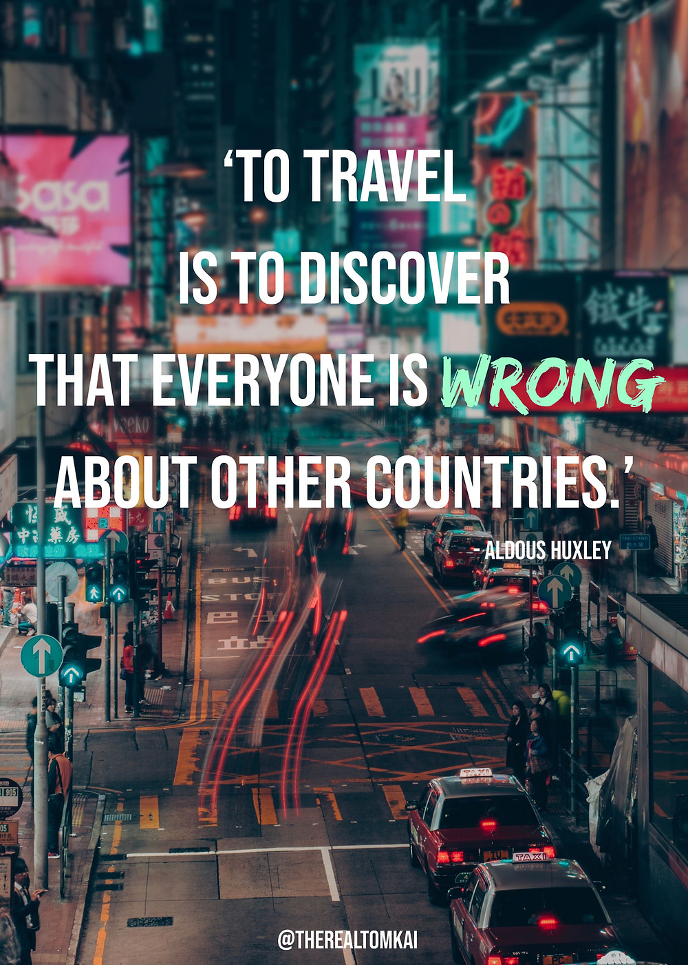 "Quote that says, ""To travel is to discover that everyone is wrong about other countries."" by Aldous Huxley"