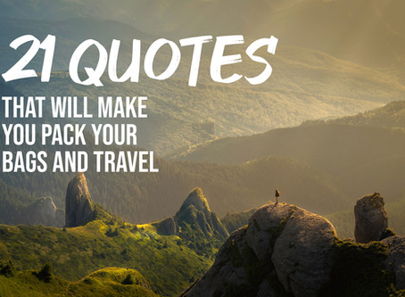 21 Quotes That Will Make You Pack Your Bags And Travel