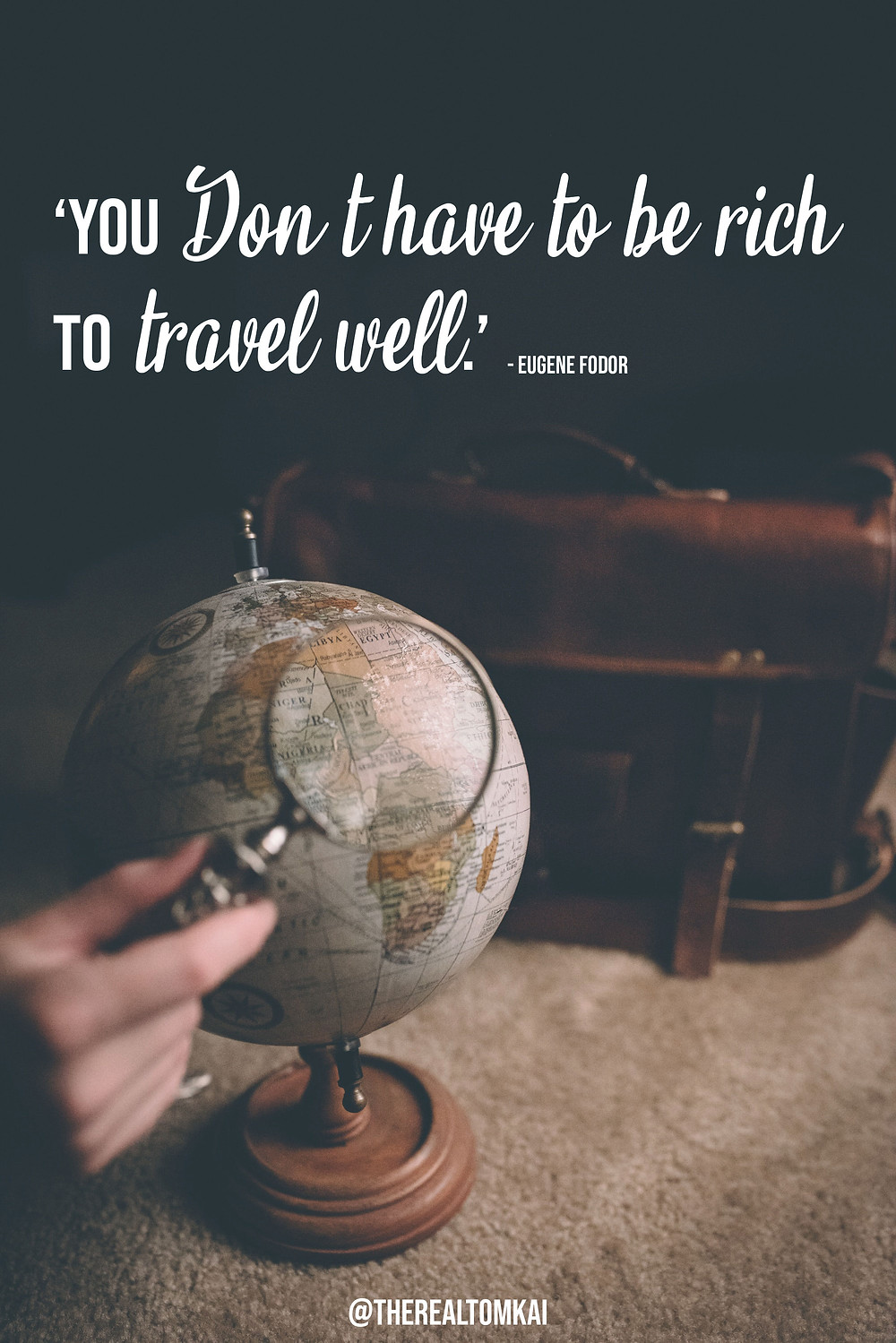 "Quote that says, ""You don't have to be rich to travel well. "" by Eugene Fodor"