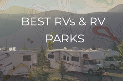 Best RVs, RV Resorts and all things RVS for 2021