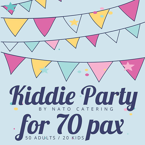 KIDDIE PARTY PACKAGES FOR 70 PAX