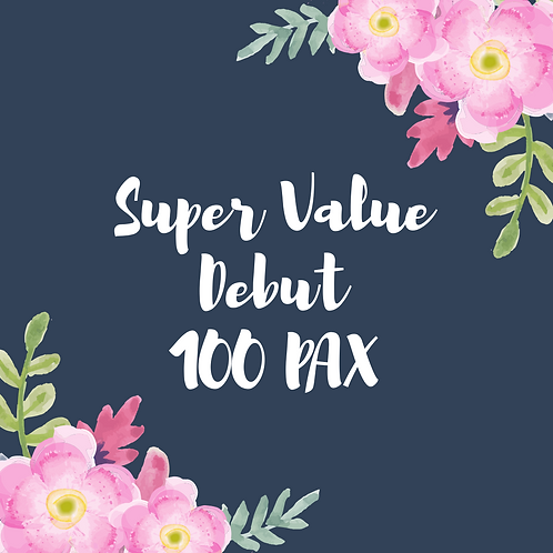 SUPER VALUE DEBUTANT PACKAGES FOR 100 PAX