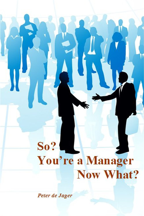 So? You're a Manager... Now What?