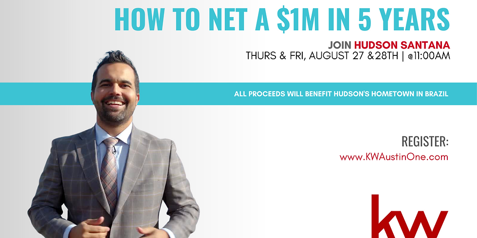 How to Net a million in 5 years- Aug 27th & 28th