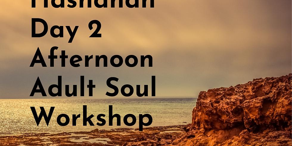 Rosh Hashanah Day 2 Afternoon Adult Soul Workshop 2020 Tentative