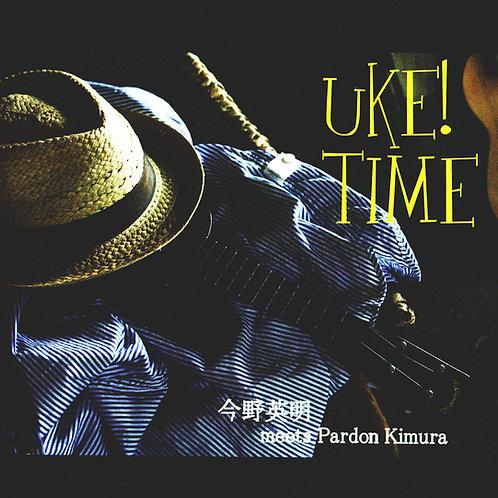 今野英明 meets Pardon Kimura / UKE! TIME (CD) / UBCA-1003
