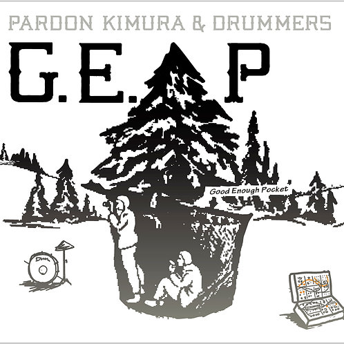 Pardon Kimura & Drummers / G.E.P Good Enough Pocket (CD) / UBCA-1030