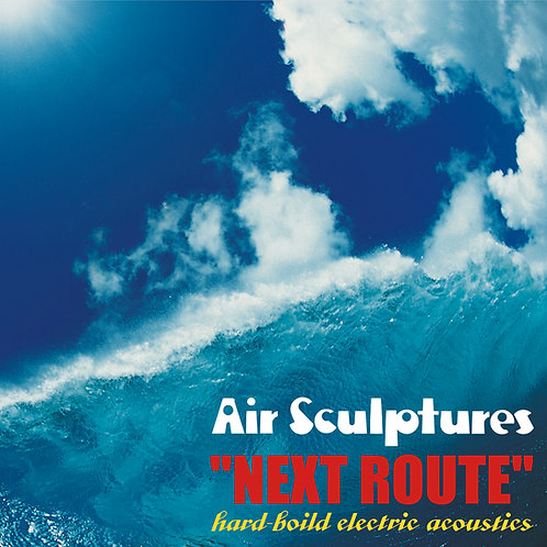 Air Sculptures / NEXT ROUTE (CD) / UBCA-1001