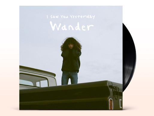"""インディーポップ大注目株、I Saw You Yesterdayの配信シングル""""Wander""""""""Still New""""が7インチ化!"""