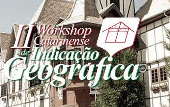 II Workshop Catarinense de Indicação Geográfica
