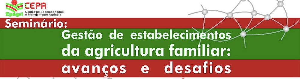 Banner Seminário GESTÃO DE ESTABELECIMENTOS DA AGRICULTURA FAMILIAR: AVANÇOS E DESAFIOS