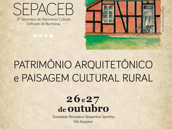 2º SEPACEB - Seminário do Patrimônio Cultural Edificado de Blumenau