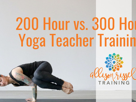 300 Hour vs 200 Hour Yoga Teacher Training