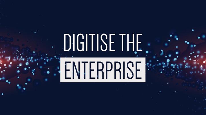 Digitise the Enterprise