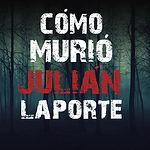 Cómo Murió Julián Laporte.jpg