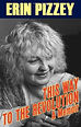 Book, This Way to The Revolution, A Memoir, Erin Pizzey
