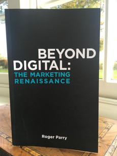 Beyond Digital | The Marketing Renaissance | Roger Parry