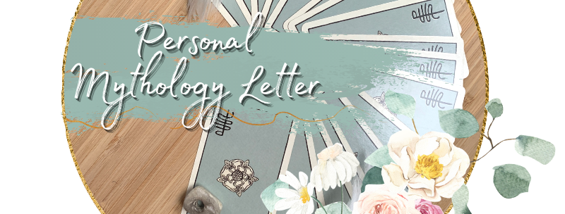 Personal Mythology Letter