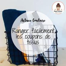 Astuce tutoriel couture pour ranger facilement les coupons de tissu - Projet Couture