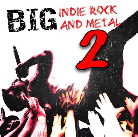 Big Indie Rock and Metal 2