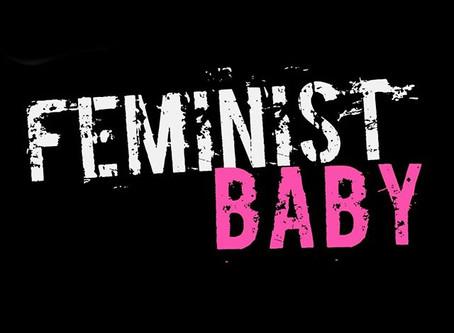 Feminist Baby, Baby this!