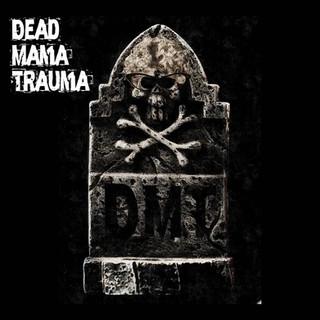 Dead Mama Trauma
