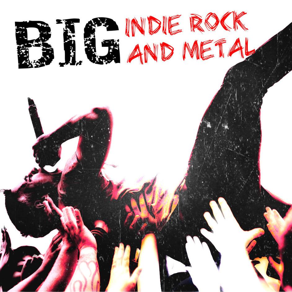 Big Indie Rock and Metal