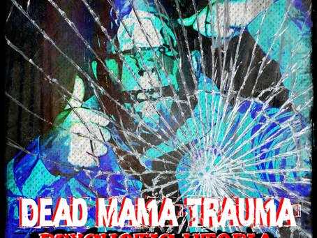 Dead Mama Trauma - Psychotic Utopia
