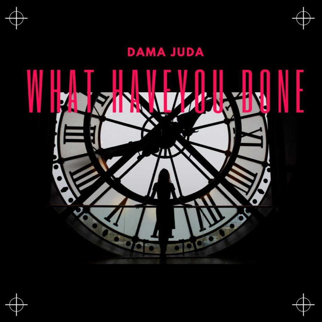 Dama Juda - What Have You Done