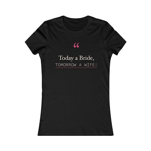 Today a Bride, Tomorrow a Wife!