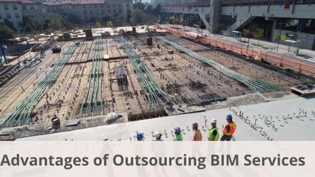 Six Biggest Benefits of BIM & Outsourcing its Services