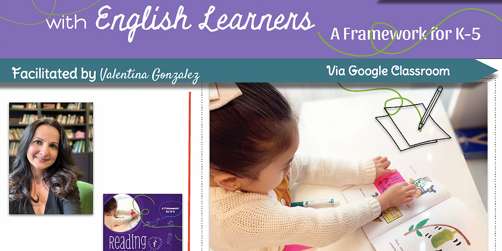 5 Week Learner-Paced Online Course: Reading & Writing with English Learners: A Framework for K-5
