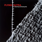 DW021  Flying Sutra / Glowering and Glowing Red