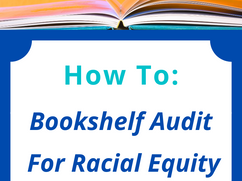 How to - Audit Your Children's Books for Racial Equity