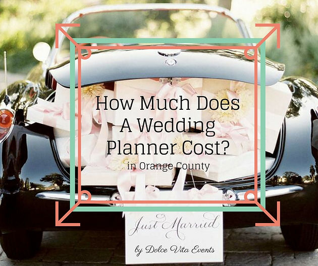 How Much Does A Wedding Planner Cost.How Much Does A Wedding Planner Cost In Orange County What Is The Av