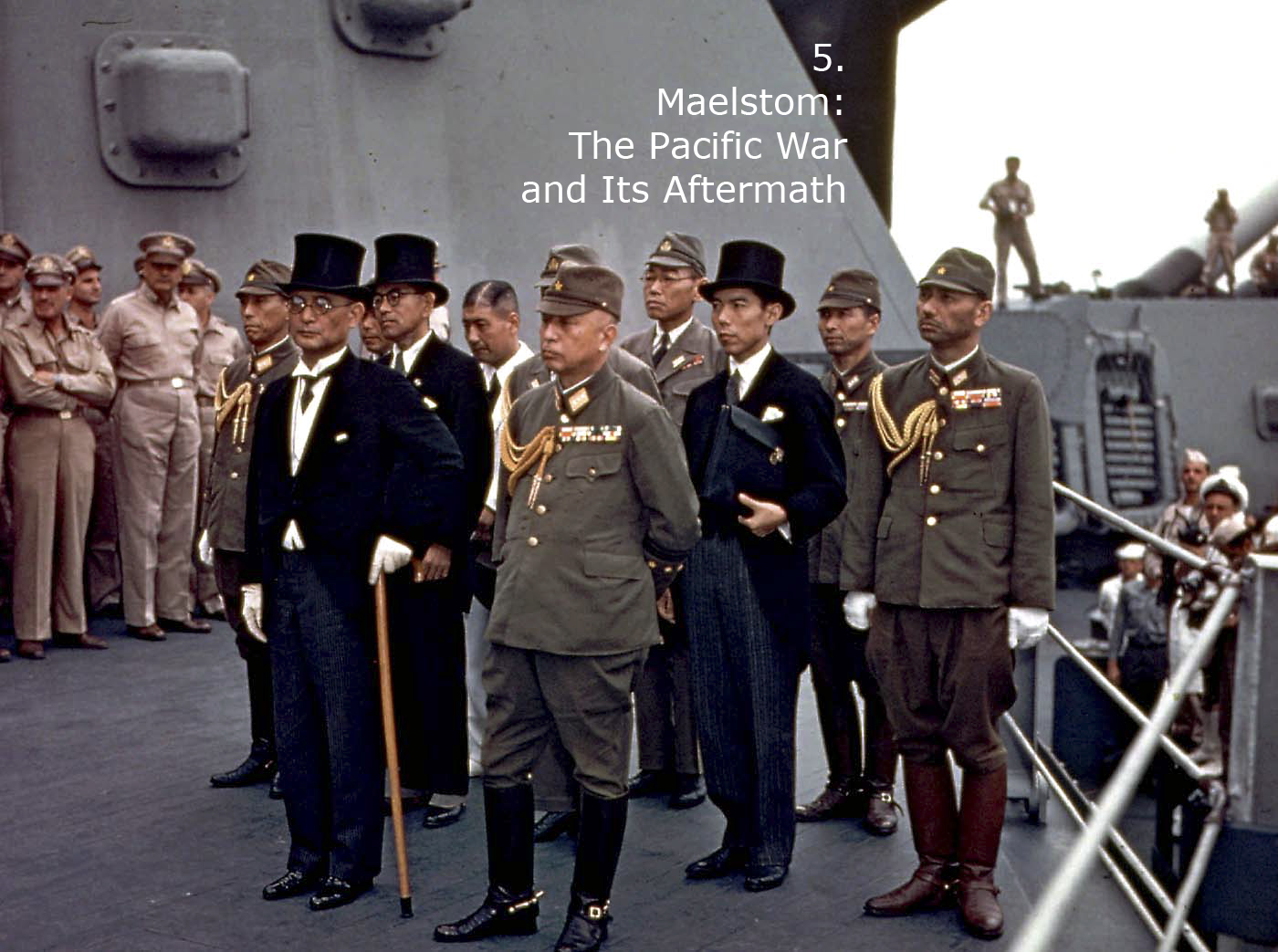 5. The Pacific War & Aftermath