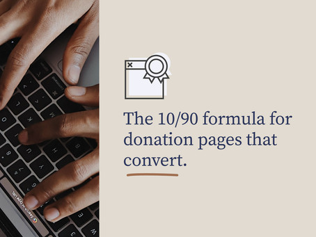The 10/90 formula for donation pages that convert.
