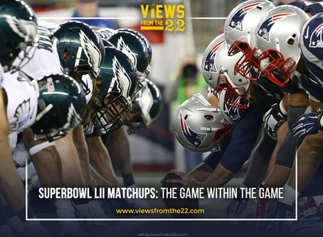 Super Bowl 52 Matchups: Part 2 The Game within the Game.