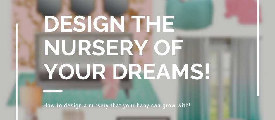 How to Design the Nursery of Your Dreams!