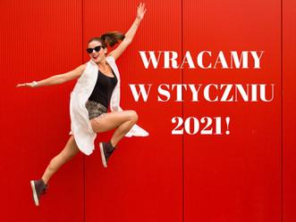 Wracamy w styczniu 2021!