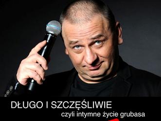 """Grzegorz Halama - """"Długo i szczęśliwie"""" czyli intymne życie grubasa"""