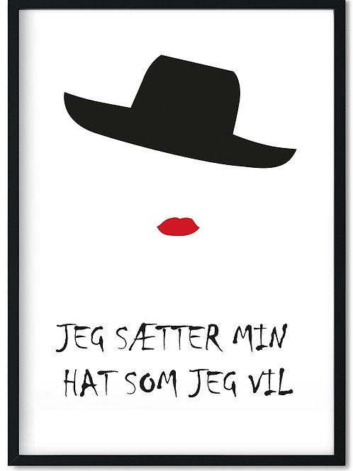 Citat plakat med teksten Jeg sætter min hat som jeg vil