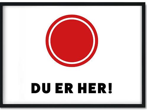 Citat plakat med rød prik og teksten Du er her i en sort ramme