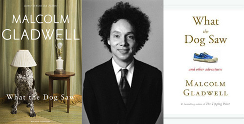 Book review: What the dog saw – and other adventures by Malcolm Gladwell