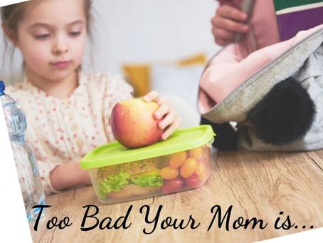 Too Bad Your Mom is a Nutritionist
