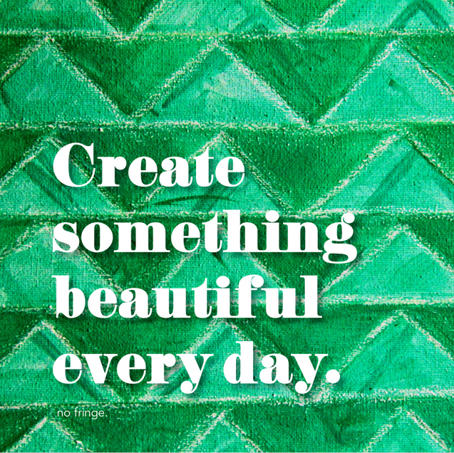Create something.